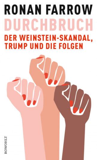 Durchbruch. Der Weinstein-Skandal, Trump und die Folgen