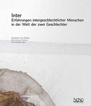 Inter. Erfahrungen intergeschlechtlicher Menschen in der Welt der zwei Geschlechter