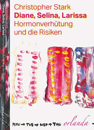 Hormonverhütung und die Risiken - von: Stark Christopher